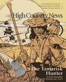High County News - The Tamarisk Hunter
