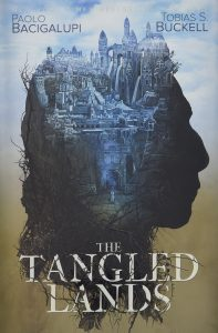 Tangled Lands - by Paolo Bacigalupi & Tobias Buckell